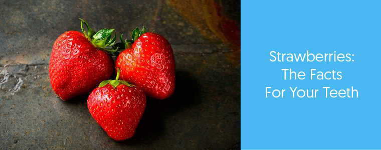 Are Strawberries good for your teeth?
