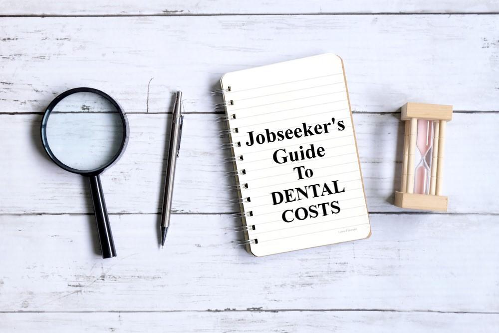 Jobseekers guide to dental costs dental aware